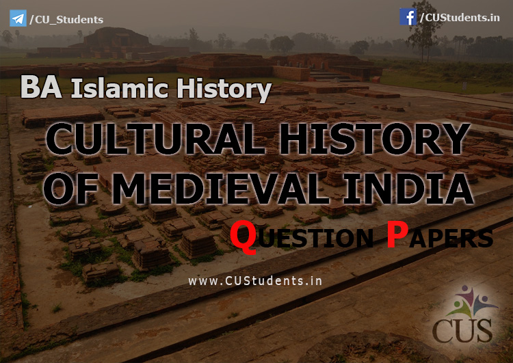 BA islamic History Cultural History of Medieval India Previous Question Papers