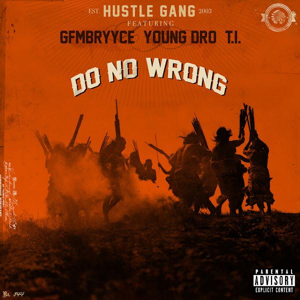 Hustle Gang - Do No Wrong (feat. GFMBRYYCE, Young Dro & T.I.) - Single Cover