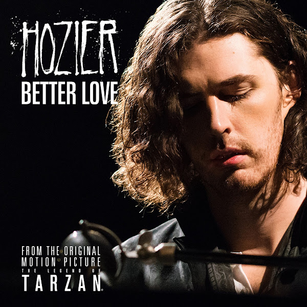 """Hozier - Better Love (From """"The Legend of Tarzan"""") - Single Cover"""