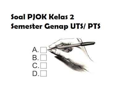 Soal PJOK Kelas 2 Semester Genap UTS/ PTS