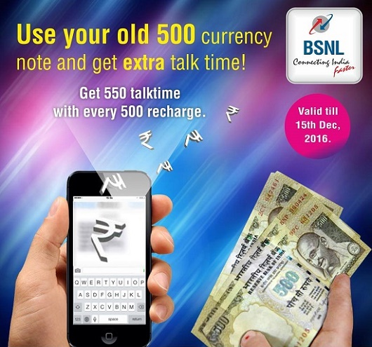 Demonetization: BSNL launched Extra Talk Time on Top up 500, Use old currency notes of Rs 500 to get 550 talk time