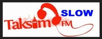 TAKSİM FM SLOW