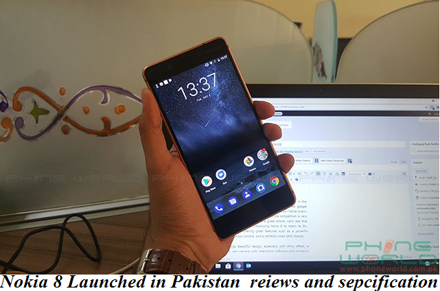 Nokia 8 Launched in Pakistan  reiews and sepcification