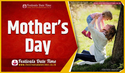 2024 Mother's Day Date and Time, 2024 Mother's Day Festival Schedule and Calendar