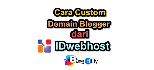 Cara Custom Domain Blogger dari IDwebhost Lengkap