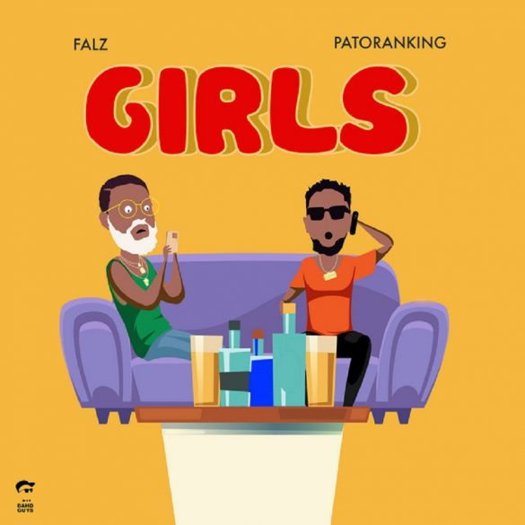 [Music] Falz ft. Patoranking – Girls