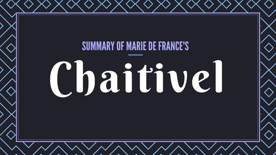 Chaitivel- The Lais of Marie de France- Summary