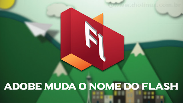 Adobe muda o nome do Flash