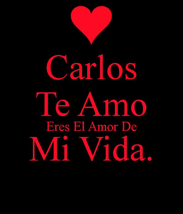 Las Imagenes De Amor Frases De Amor Para Carlos