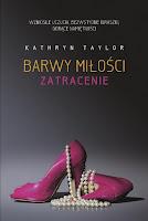 http://ksiazkomania-recenzje.blogspot.com/2017/02/barwy-miosci-zatracenie-kathryn-taylor.html