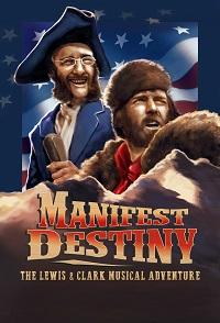 Watch Manifest Destiny: The Lewis & Clark Musical Adventure Online Free in HD