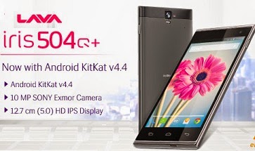 Lava Iris 504Q+ with KitKat 4.4 | Enhanced Camera Features | Asahi Dragon-trail Glass worth Rs.14999 for Rs.11400 Only (For SBI Customer Rs.10260 till 18th Aug'14)