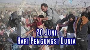 Tanggal 20 Juni Hari Pengungsi Dunia