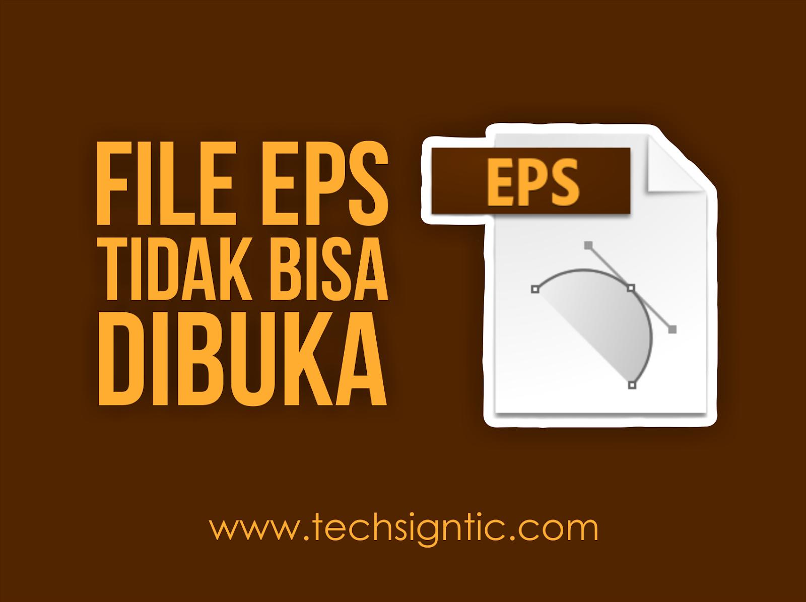 File Eps Tidak Bisa Dibuka Di Coreldraw Apa Yang Harus Dilakukan Techsigntic