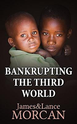 https://www.amazon.com/BANKRUPTING-THIRD-WORLD-Underground-Knowledge-ebook/dp/B0176UHWH0/ref=la_B005ET3ZUO_1_7?s=books&ie=UTF8&qid=1508705722&sr=1-7&refinements=p_82%3AB005ET3ZUO