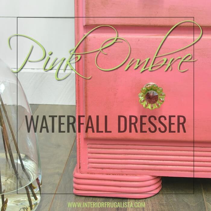 Pink Ombre Waterfall Dresser Makeover