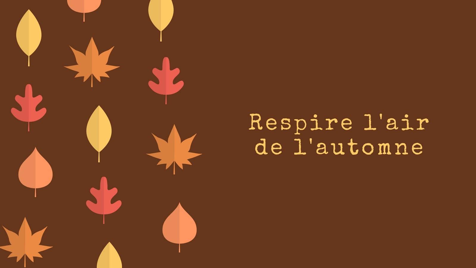 respire l'air de l'automne