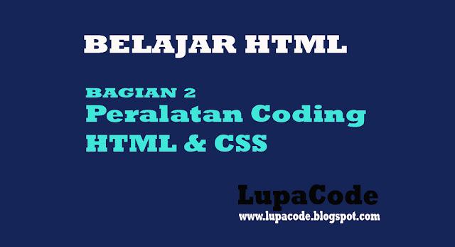 Peralatan Coding Untuk Belajar HTML dan CSS