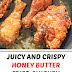 Juicy and Crispy Honey Butter Fried Chicken