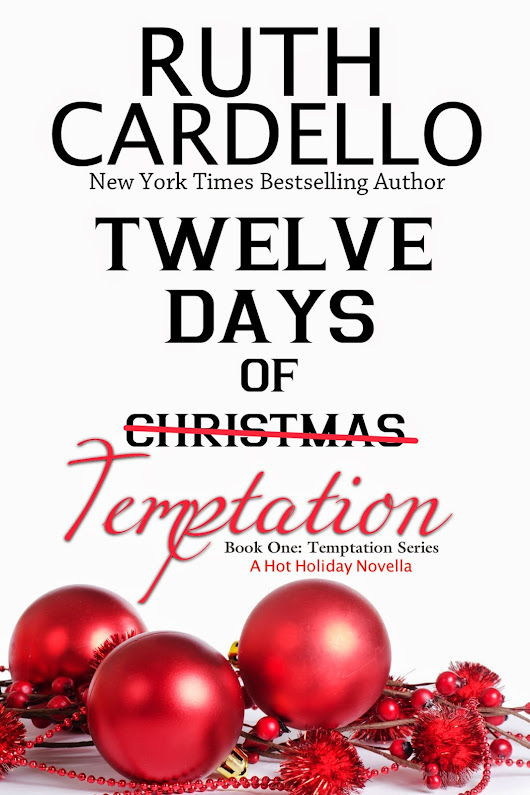 RUTH CARDELLO'S 12 DAYS OF TEMPTATION