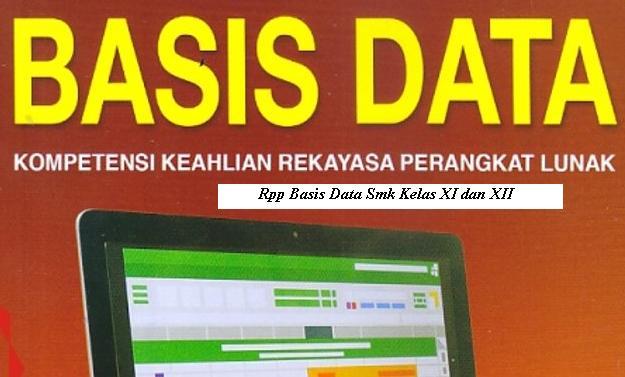 Download Rpp Mata Pelajaran Basis Data Smk Kelas XI XII Jurusan Rpl