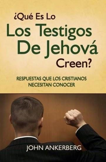 John Ankerberg-¿Qué Es Lo Que Los Testigos De Jehová Creen?-