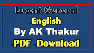 Lucent General English PDF Free Download By AK Thakur