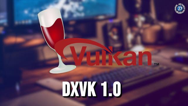 DxVK chega 1.0 é lançado!