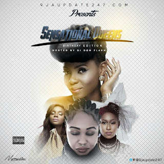 Birthday Edition: Sensational Queens Mixtape For Miracle Hosted By Dj Don Flash (Female Musicans Only)