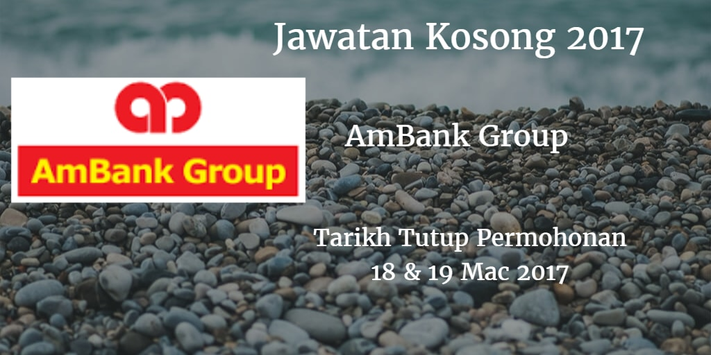 Jawatan Kosong AmBank Group 18 & 19 Mac 2017