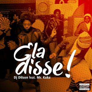 DJ Dilson - Ela Disse (feat. Mr. Kuka)