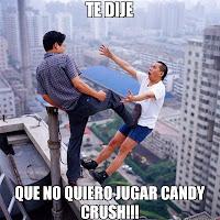 no quiero jugar candy crush