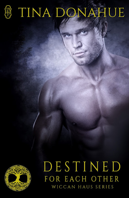 Destined for Each Other - Erotic Paranormal - Crossbreed Good Fairy Meets Sexy Reaper - Wiccan Haus series #TinaDonahueBoooks #EroticParanormal #CrossbreedGoodFairy #SexyReaper