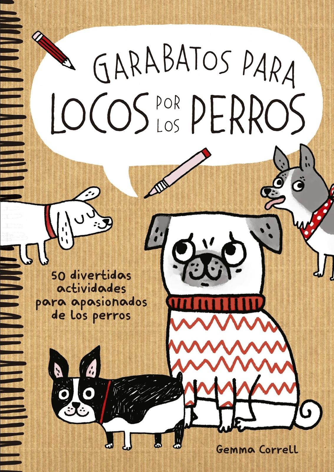 oh que perro!: Garabatos para locos por los perros y Garabatos para ...