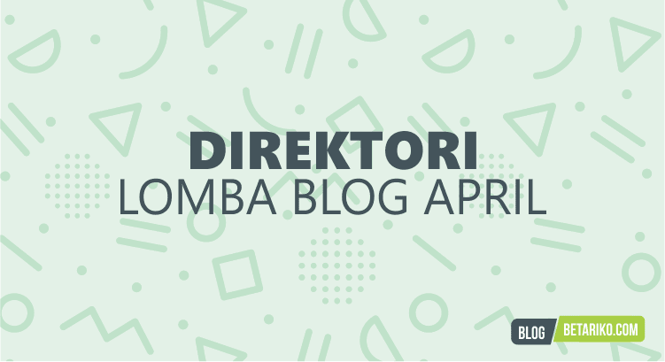 Direktori Informasi Lomba Blog April 2018