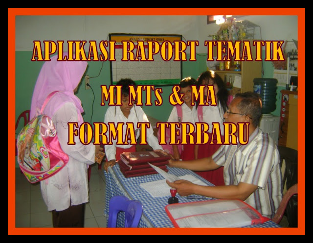 Aplikasi Raport Tematik Otomatis MI,MTs & MA Format Terbaru