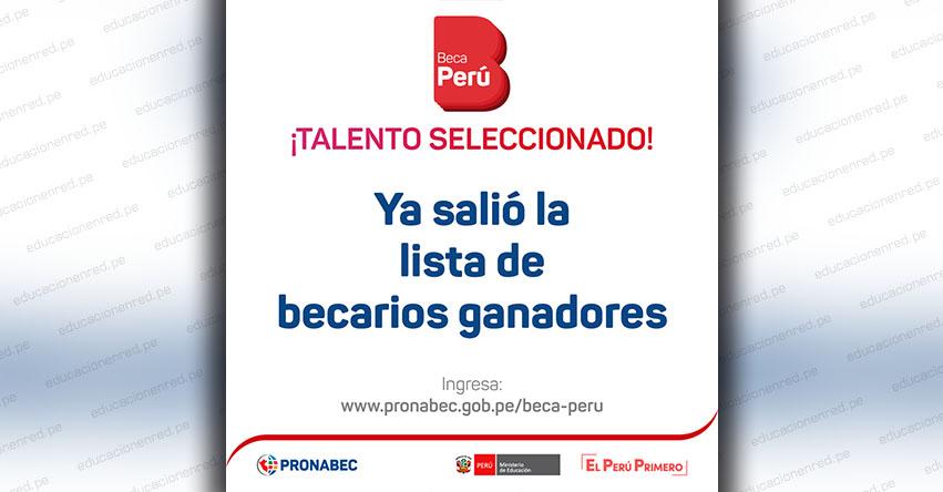 PRONABEC: LISTA de becarios «Beca de Gestión de la Cooperación Nacional - Beca Perú» Convocatoria 2019 (27 Diciembre) www.pronabec.gob.pe