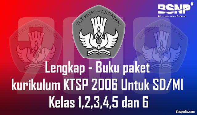 Lengkap - Buku Paket Untuk SD/MI kurikulum KTSP 2006 Kelas 1,2,3,4,5 dan 6