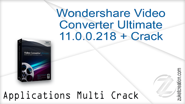 Wondershare Video Converter Ultimate 11.0.0.218 + Crack    |  118 MB