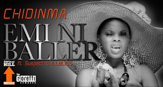 Chidinma - Emi Ni Baller (feat. Tha Suspekt & iLLBLiSS)