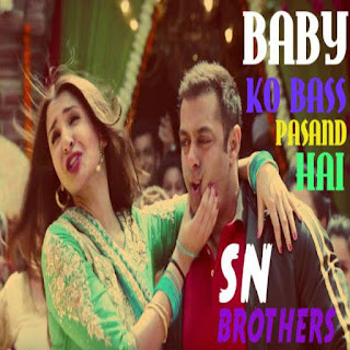 BABY+KO+BASS+PASAND+HAI+-+SN+BROTHERS+MIX.mp3
