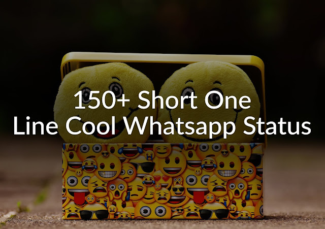 150+ Short One Line Cool Whatsapp Status