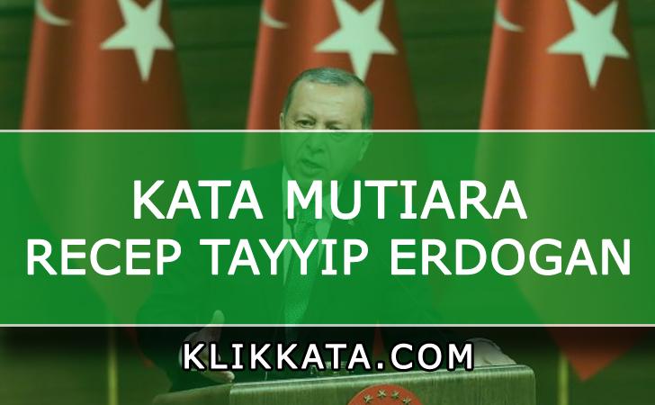 Kumpulan Kata Kata Bijak Recep Tayyip Erdogan