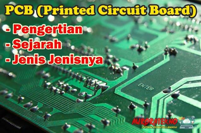 Apa itu PCB (Printed Circuit Board) dan Jenis jenisnya