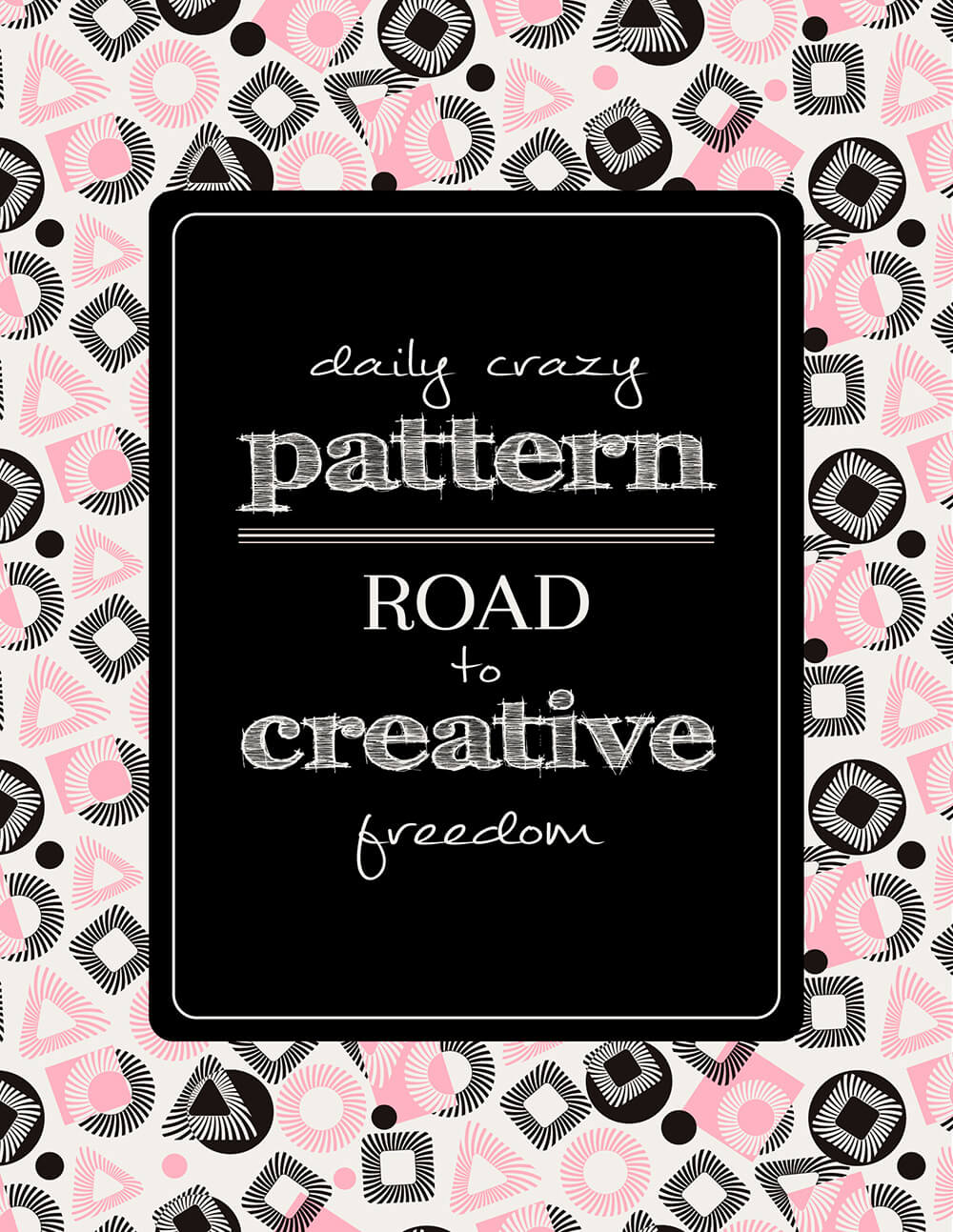 """Daily Crazy Pattern"" — Road to Creative Freedom by Natalia Kolodiazhna"