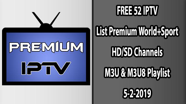 FREE 52 IPTV List Premium World+Sport HD/SD Channels M3U & M3U8 Playlist 5-2-2019