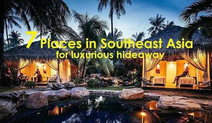 7 Best Kept Secret Hideaways in Southeast Asia You'll Never Regret