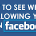 How to See whos Following You On Facebook
