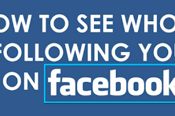How to See who is Following Me On Facebook