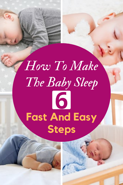 Fast And Easy Steps To Make Your Baby Sleep